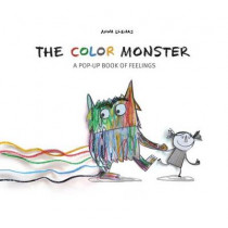 The Color Monster: A Pop-Up Book of Feelings by Anna Llenas, 9781454917298