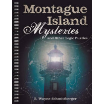 Montague Island Mysteries and Other Logic Puzzles by R. Wayne Schmittberger, 9781454918110