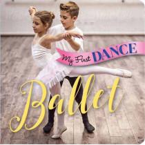 My First Dance: Ballet: Ballet by Sterling Children's Books, 9781454918738