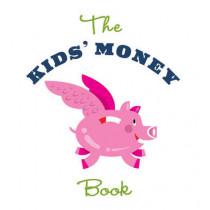 The Kids' Money Book: Earning, Saving, Spending, Investing, Donating by Jamie Kyle McGillian, 9781454919773