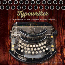 Typewriter: A Celebration of the Ultimate Writing Machine by Paul Robert, 9781454920786
