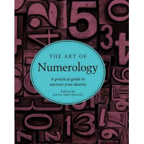 The Art of Numerology: A Practical Guide to Uncover Your Destiny by Anna Southgate, 9781454921448