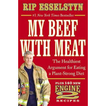 Plant-Strong: Discover the World's Healthiest Diet--With 150 Engine 2 Recipes by Rip Esselstyn, 9781455509355
