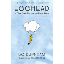 Egghead: Or, You Can't Survive on Ideas Alone by Bo Burnham, 9781455519132