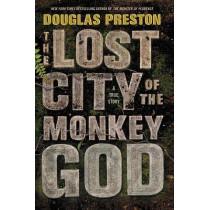 The Lost City of the Monkey God: A True Story by Douglas Preston, 9781455540006