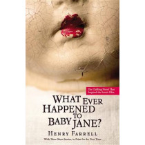 What Ever Happened to Baby Jane? by Professor Henry Farrell, 9781455546756