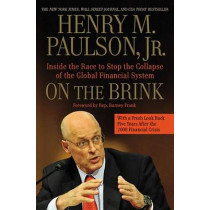 On the Brink: Inside the Race to Stop the Collapse of the Global Financial System by Henry M Paulson, Jr., 9781455551903