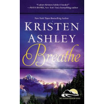 Breathe by Kristen Ashley, 9781455599110
