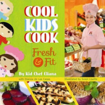 Cool Kids Cook: Fresh and Fit by Soleil Lisette, 9781455618927