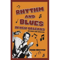 Rhythm and Blues in New Orleans by John Broven, 9781455619511