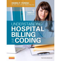 Understanding Hospital Billing and Coding by Debra P. Ferenc, 9781455723638