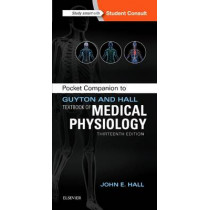 Pocket Companion to Guyton and Hall Textbook of Medical Physiology by John E. Hall, 9781455770069