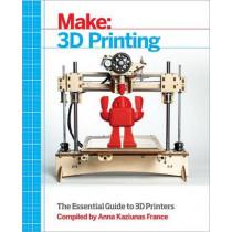 Make 3D Printing by Anna Kaziunas France, 9781457182938