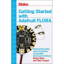 Getting Started with Adafruit FLORA by Becky Stern, 9781457183225