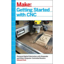 Getting Started with CNC by Edward Ford, 9781457183362