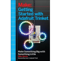 Getting Started with Adafruit Trinket by Mike Barela, 9781457185946