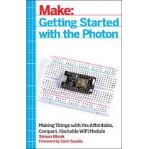 Getting Started with the Photon by Simon Monk, 9781457187018