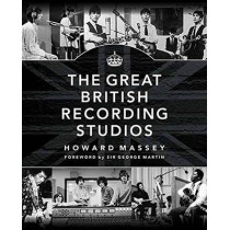 The Great British Recording Studios by Howard Massey, 9781458421975