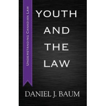 Youth and the Law by Daniel Jay Baum, 9781459719552