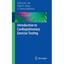 Introduction to Cardiopulmonary Exercise Testing by Andrew M. Luks, 9781461462828