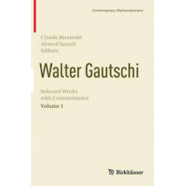Walter Gautschi, Volume 1: Selected Works with Commentaries by Claude Brezinski, 9781461470335