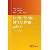 Applied Spatial Data Analysis with R by Roger S. Bivand, 9781461476177