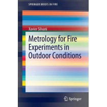 Metrology for Fire Experiments in Outdoor Conditions by Xavier Silvani, 9781461479611