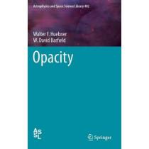 Opacity by Walter F. Huebner, 9781461487968