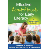 Effective Read-Alouds for Early Literacy: A Teacher's Guide for PreK-1 by Katherine A. Beauchat, 9781462503964