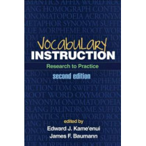 Vocabulary Instruction, Second Edition: Research to Practice by Edward J. Kameenui, 9781462503971