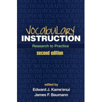 Vocabulary Instruction, Second Edition: Research to Practice by Edward J. Kameenui, 9781462503988