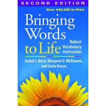Bringing Words to Life, Second Edition: Robust Vocabulary Instruction by Isabel L. Beck, 9781462508167