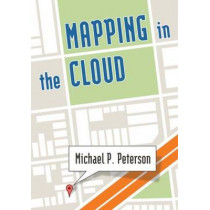 Mapping in the Cloud by Michael P. Peterson, 9781462510412