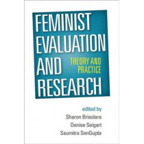 Feminist Evaluation and Research: Theory and Practice by Sharon Brisolara, 9781462515202