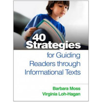 40 Strategies for Guiding Readers through Informational Texts by Barbara Moss, 9781462526093