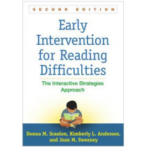 Early Intervention for Reading Difficulties, Second Edition: The Interactive Strategies Approach by Donna M. Scanlon, 9781462528103