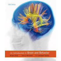 An Introduction to Brain and Behavior by Bryan Kolb, 9781464106019