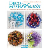 Deco Mesh Wreaths by Leisure Arts, 9781464703713