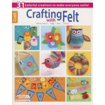 Crafting with Felt by Leisure Arts, 9781464706967