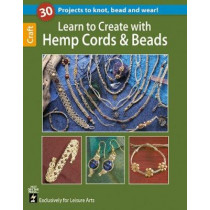 Learn to Create with Hemp, Cord, & Beads by Leisure Arts, 9781464711220
