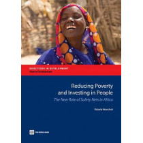 Reducing poverty and investing in people: the new role of safety nets in Africa by Victoria Monchuk, 9781464800948