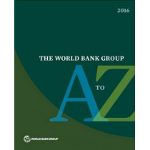 The World Bank Group A to Z 2016 by World Bank, 9781464804847