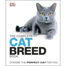 The Complete Cat Breed Book: Choose the Perfect Cat for You by DK, 9781465408518
