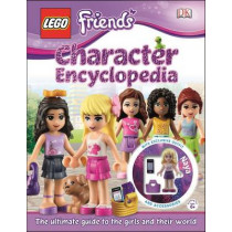 Lego Friends Character Encyclopedia by Catherine Saunders, 9781465418944