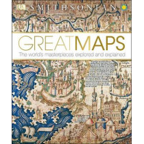 Great Maps: The World's Masterpieces Explored and Explained by Jerry Brotton, 9781465424631