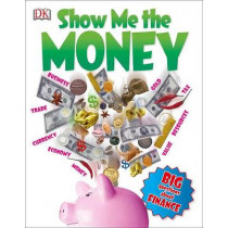 Show Me the Money: Big Questions about Finance by Alvin Hall, 9781465440006