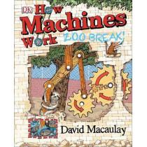 How Machines Work: Zoo Break! by David Macaulay, 9781465440129