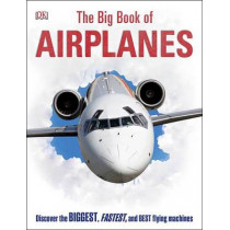 The Big Book of Airplanes by DK, 9781465445070
