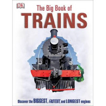The Big Book of Trains by DK, 9781465453617