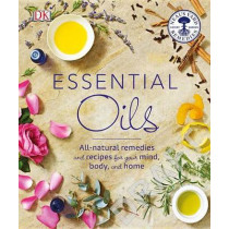 Essential Oils: All-Natural Remedies and Recipes for Your Mind, Body and Home by Susan Curtis, 9781465454379